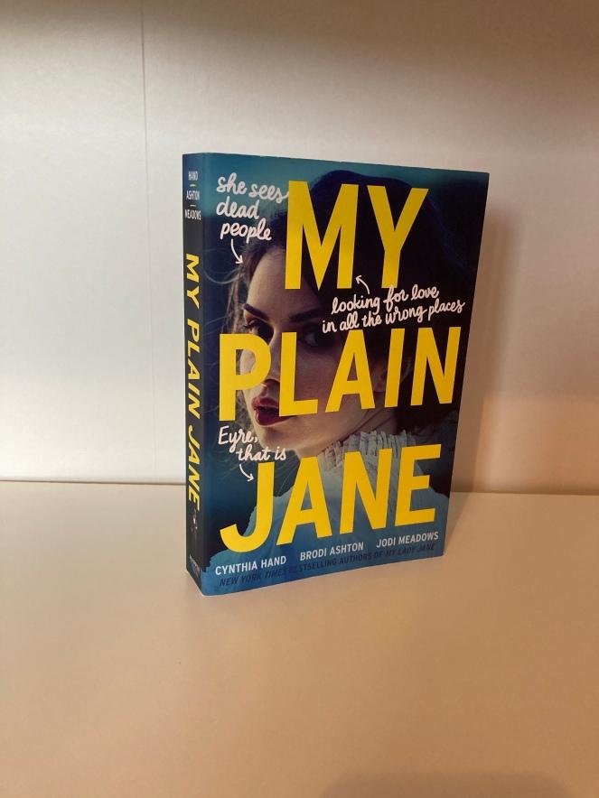 The cover of My Plain Jane by Cynthia Hand, Brodi Ashton, and Jodi Meadows